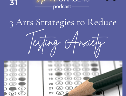 3 Arts Strategies to Reduce Testing Anxiety