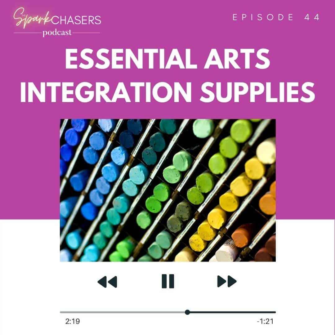 ep 44 essential arts integration supplies