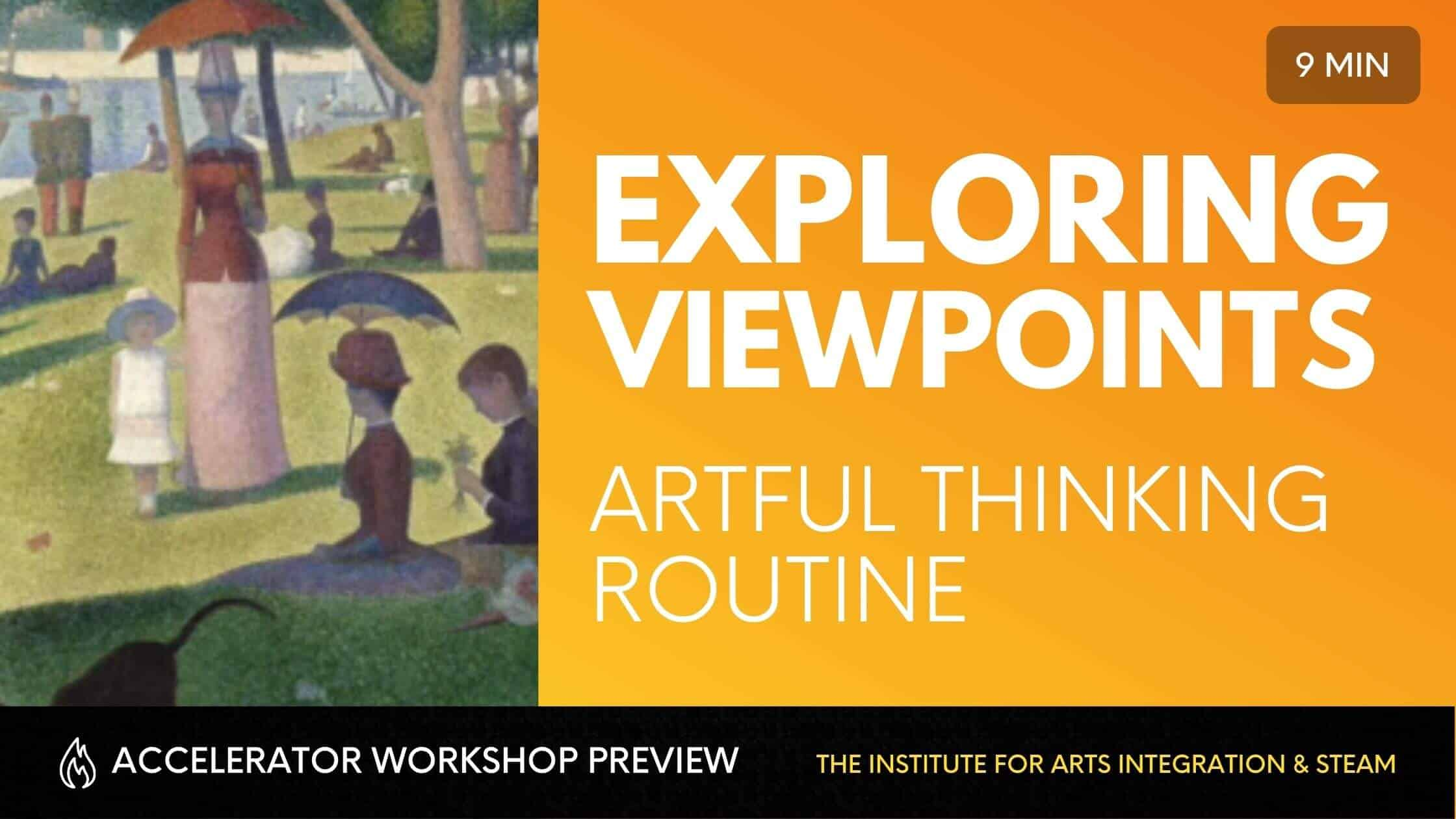 EXPLORING VIEWPOINTS ARTFUL THINKING ROUTINE