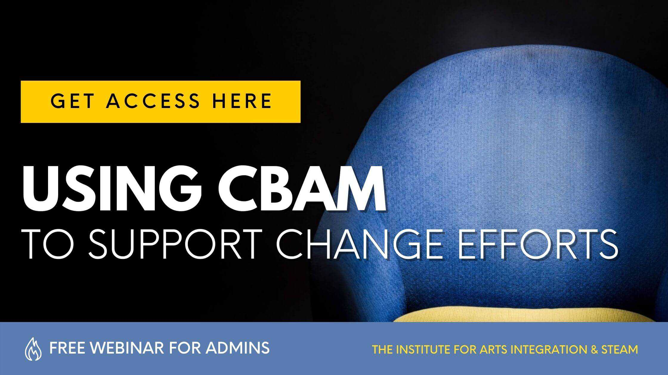 Using CBAM to Support Change Efforts